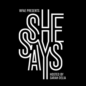 She Says by WFAE