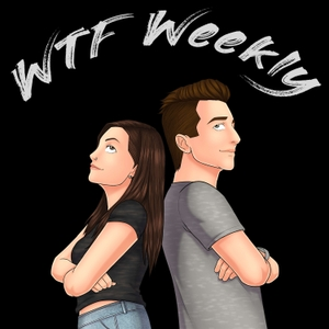 WTF Weekly by Drew Jackson and Rachel Spence