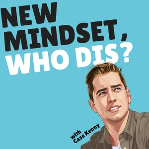 New Mindset, Who Dis? by Case Kenny