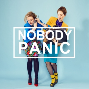 Nobody Panic by Plosive Productions, Tessa Coates and Stevie Martin