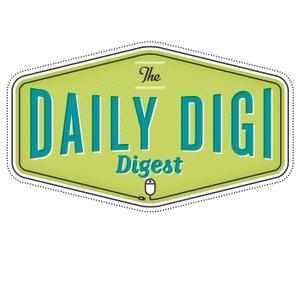 Daily Digi Digest by The DailyDigi