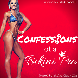 Confessions of a Bikini Pro by Celeste Rains-Turk