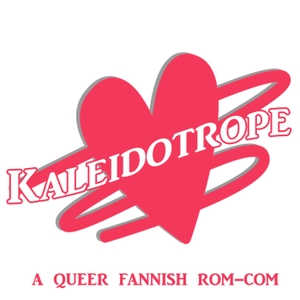 Kaleidotrope: A Romantic Comedy by Kaleidotrope: A Romantic Comedy