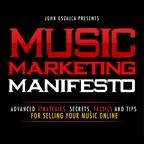 Music Marketing Manifesto Podcast – Music Marketing Manifesto by Music Marketing Manifesto Podcast – Music Marketing Manifesto