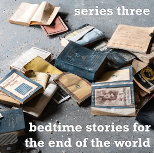 Bedtime Stories for the End of the World by endoftheworldpodcast