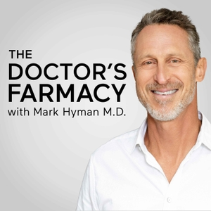 The Doctor's Farmacy with Mark Hyman, M.D. by Dr. Mark Hyman