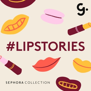 #LIPSTORIES by Girlboss Radio