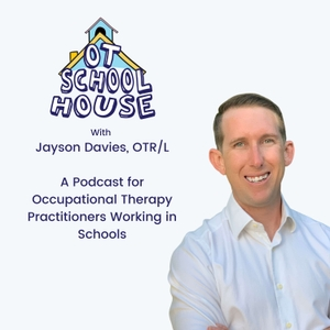 The OT School House for School-Based OTs Podcast by Jayson Davies