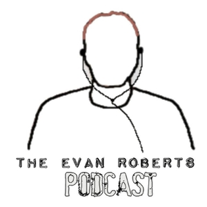 The Evan Roberts Podcast by Radio.com