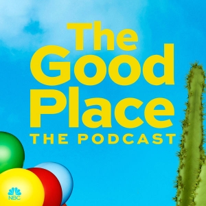 The Good Place: The Podcast by NBC