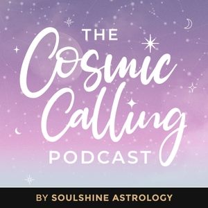 The Cosmic Calling by Soulshine Astrology