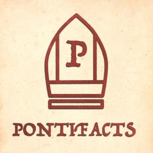 PONTIFACTS by Pontifacts
