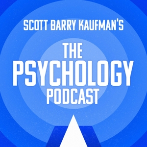 The Psychology Podcast with Scott Barry Kaufman by Scott Barry Kaufman