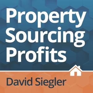 Property Sourcing Profits Podcast by David Siegler