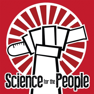 Science for the People by Rachelle Saunders, Bethany Brookshire, Anika Hazra, & Marion Kilgour