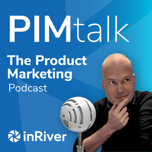 PIMtalk - The product marketing podcast by inRiver AB