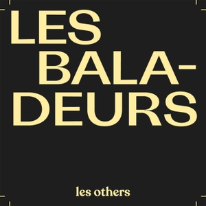 Les Baladeurs by Les Others