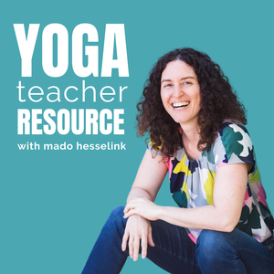 Yoga Teacher Resource Podcast by Mado Hesselink