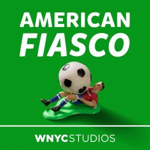 American Fiasco by WNYC Studios