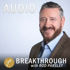 Breakthrough with Rod Parsley AUDIO Podcast by Rod Parsley
