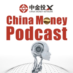 China Money Podcast - Audio Episodes by China Money Network