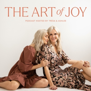 The Art of Joy by Tresa & Ashlee
