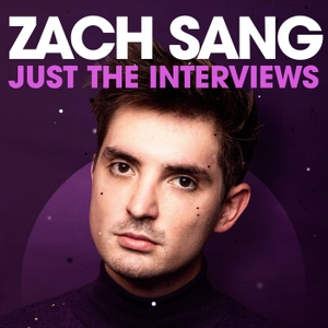 Zach Sang: Just The Interviews Podcast by Westwood One