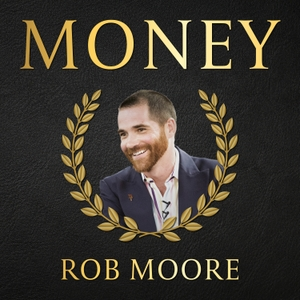 The Money Podcast by Rob Moore