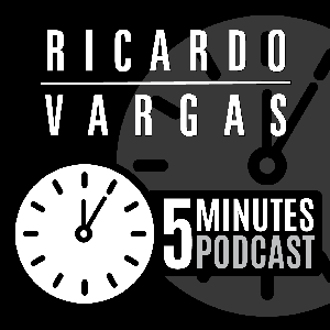 5 Minutes Project Management Podcast with Ricardo Vargas by Ricardo Viana Vargas
