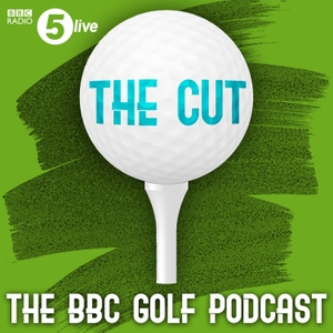 The Cut: The BBC Golf podcast by BBC Radio 5 live