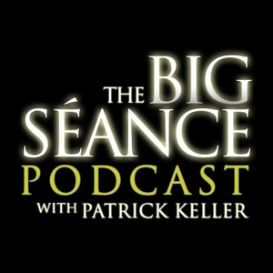 Big Seance: My Paranormal World by Patrick Keller