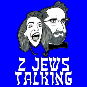 2 Jews Talking by 2 Jews Talking Podcast