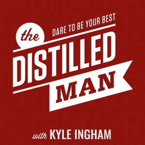 The Distilled Man: Actionable Advice for the Everyday Gentleman by Kyle Ingham