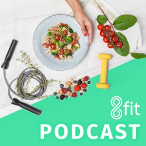 The 8fit Podcast: Fitness, Nutrition and Motivation from 8fit Coaches by 8fit