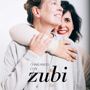 charlando con zubi podcast by zubi
