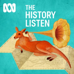 The History Listen - ABC RN by ABC Radio National