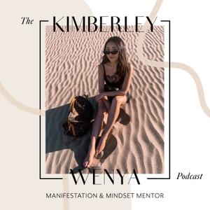 The Kimberley Wenya Podcast | Manifestation + Mindset Mentor by Kimberley Loo