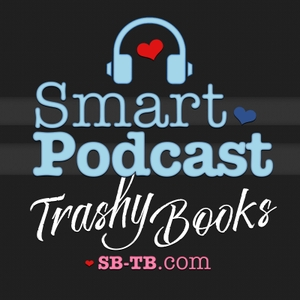 Smart Podcast, Trashy Books: Reviews, Interviews, and Discussion About All the Romance Novels You Love to Read by Sarah Wendell - Romance Novel Reviewer, Reader, and Author