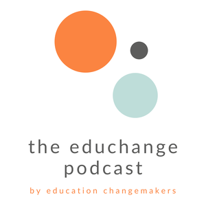 The Educhange Podcast by Education Changemakers