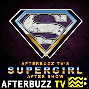 The Supergirl Podcast with Tehran Von Ghasri by AfterBuzz TV