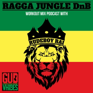 Ragga Jungle Drum and Bass Workout Mix Podcast with Rudeboy Rai by Rudeboy Rai