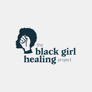 The Black Girl Healing Project Podcast by The Black Girl Healing Project