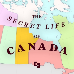 The Secret Life of Canada by The Secret Life of Canada