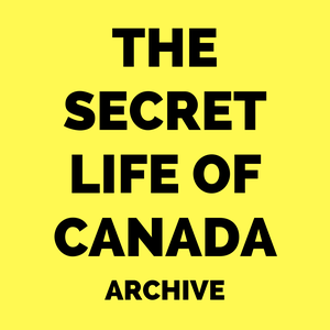 The Secret Life of Canada (Archive) by The Secret Life of Canada