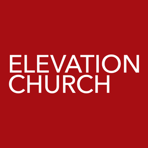 Elevation Church PODCAST by Elevation Church