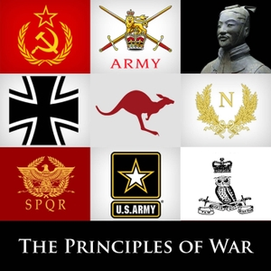 The Principles of War - Lessons from Military History on Strategy, Tactics and Leadership. by James Eling