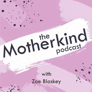 The Motherkind Podcast by Zoe Blaskey
