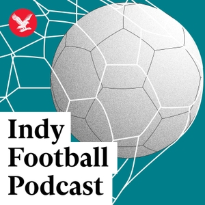 The Indy Football Podcast by The Independent