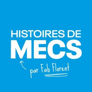 Histoires de Mecs by Fabrice FLORENT