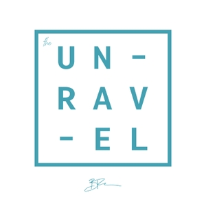 The Unravel with Brady Toops by The Liturgists Network